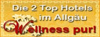 Die 2 Top Hotels im Allg�u. Wellness pur!
